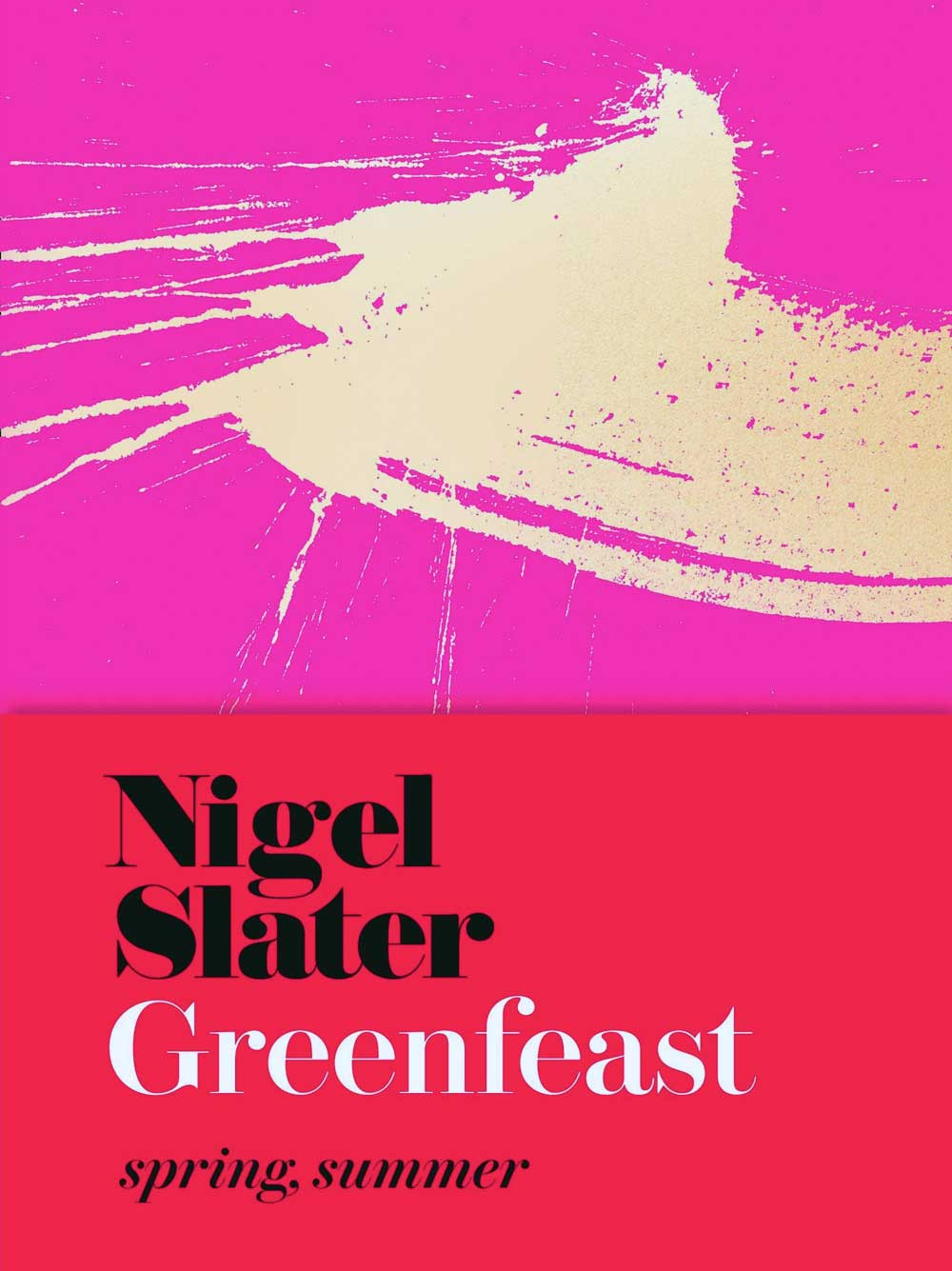 Greenfeast: Spring, Summer by Nigel Slater