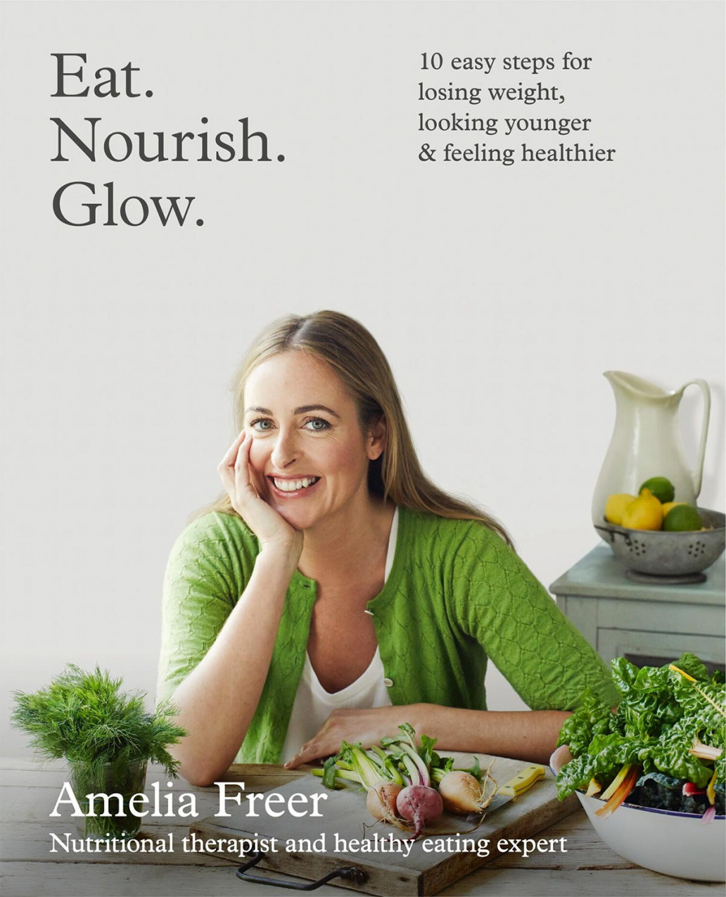 Eat.Nourish.Glow. by Amelia Freer