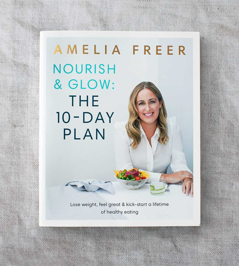 Nourish & Glow: The 10 day plan by Amelia Freer